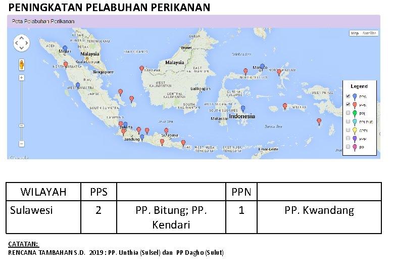 PENINGKATAN PELABUHAN PERIKANAN WILAYAH Sulawesi PPS 2 PP. Bitung; PP. Kendari CATATAN: RENCANA TAMBAHAN