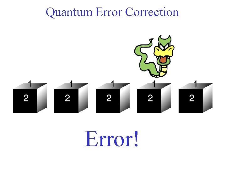 Quantum Error Correction Error!