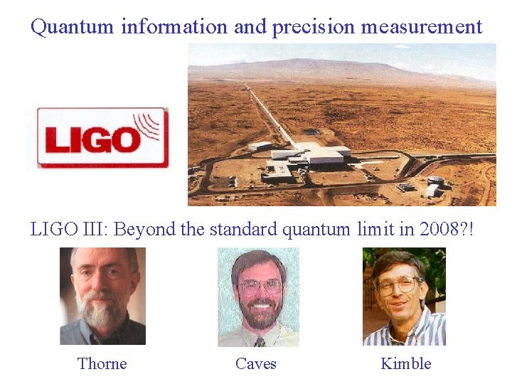 Quantum information and precision measurement LIGO III: Beyond the standard quantum limit in 2008?