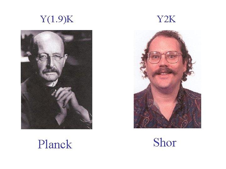 Y(1. 9)K Y 2 K Planck Shor
