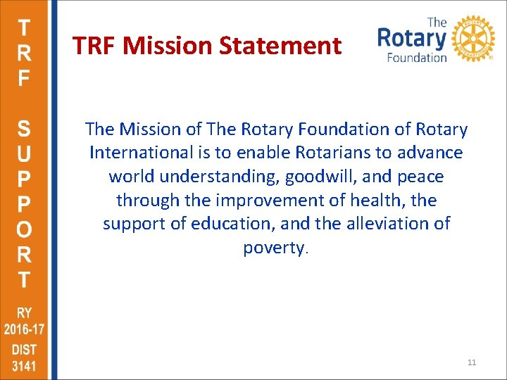 TRF Mission Statement The Mission of The Rotary Foundation of Rotary International is to