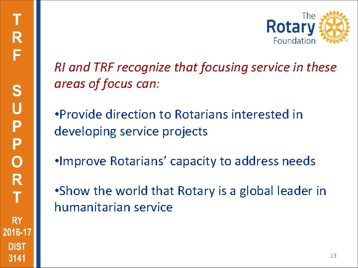 RI and TRF recognize that focusing service in these areas of focus can: •