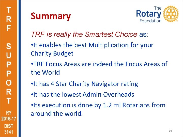 Summary TRF is really the Smartest Choice as: • It enables the best Multiplication