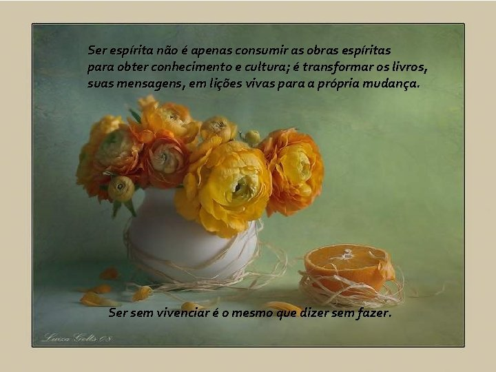 Ser espírita não é apenas consumir as obras espíritas para obter conhecimento e cultura;