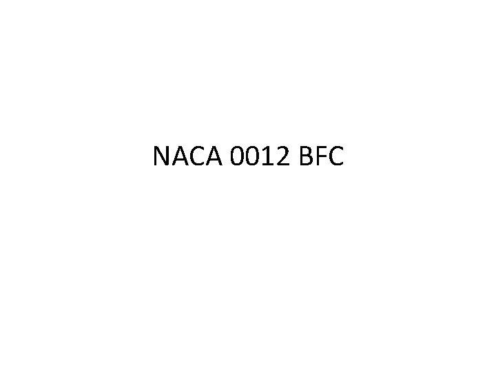 NACA 0012 BFC