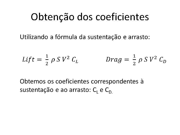 Obtenção dos coeficientes •
