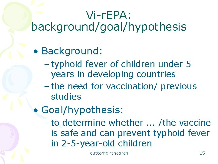 Vi-r. EPA: background/goal/hypothesis • Background: – typhoid fever of children under 5 years in