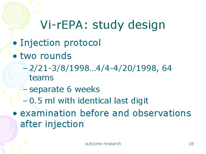 Vi-r. EPA: study design • Injection protocol • two rounds – 2/21 -3/8/1998… 4/4