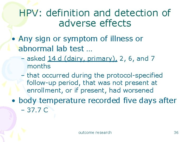 HPV: definition and detection of adverse effects • Any sign or symptom of illness