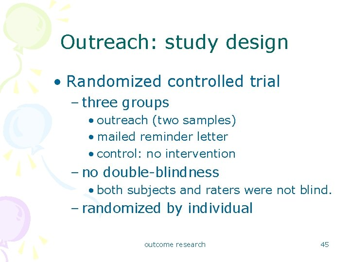 Outreach: study design • Randomized controlled trial – three groups • outreach (two samples)