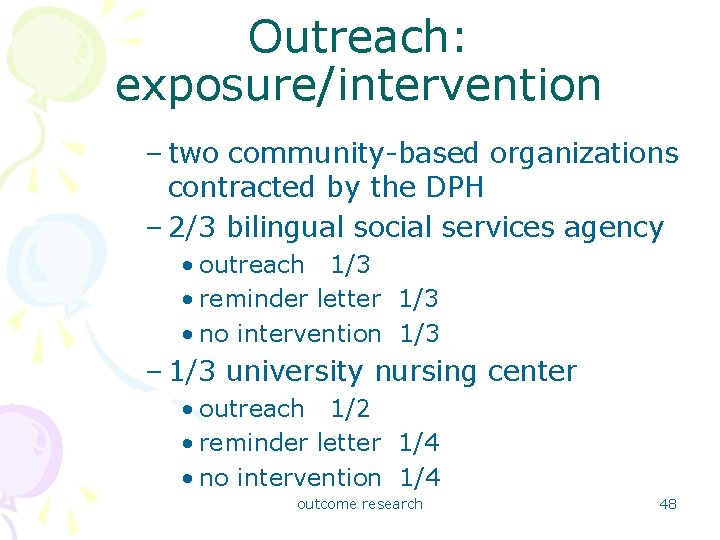 Outreach: exposure/intervention – two community-based organizations contracted by the DPH – 2/3 bilingual social