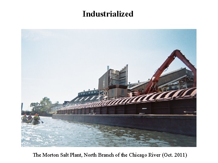 Industrialized The Morton Salt Plant, North Branch of the Chicago River (Oct. 2011)