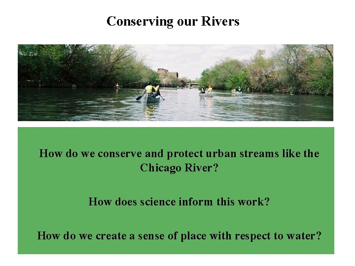 Conserving our Rivers How do we conserve and protect urban streams like the Chicago