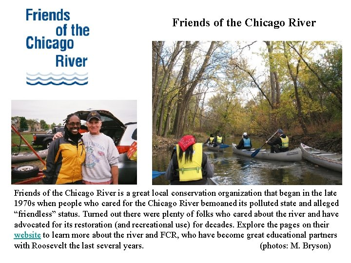 Friends of the Chicago River is a great local conservation organization that began in