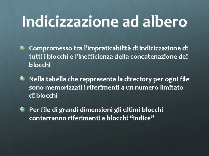 Indicizzazione ad albero Compromesso tra l'impraticabilità di indicizzazione di tutti i blocchi e l'inefficienza
