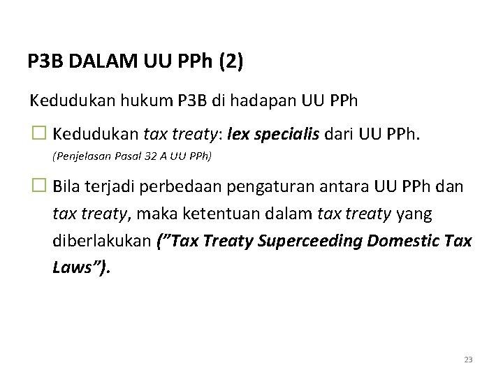 P 3 B DALAM UU PPh (2) Kedudukan hukum P 3 B di hadapan
