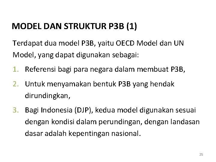 MODEL DAN STRUKTUR P 3 B (1) Terdapat dua model P 3 B, yaitu