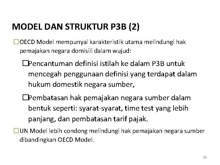 MODEL DAN STRUKTUR P 3 B (2) �OECD Model mempunyai karakteristik utama melindungi hak