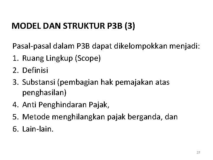 MODEL DAN STRUKTUR P 3 B (3) Pasal-pasal dalam P 3 B dapat dikelompokkan