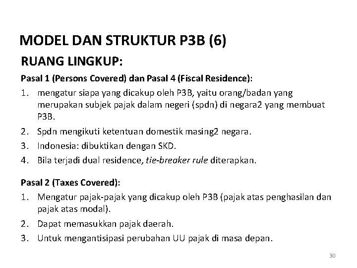 MODEL DAN STRUKTUR P 3 B (6) RUANG LINGKUP: Pasal 1 (Persons Covered) dan