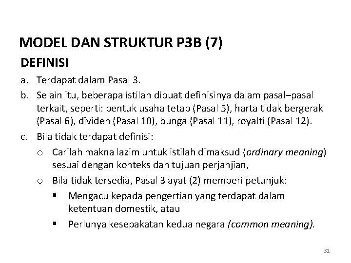 MODEL DAN STRUKTUR P 3 B (7) DEFINISI a. Terdapat dalam Pasal 3. b.