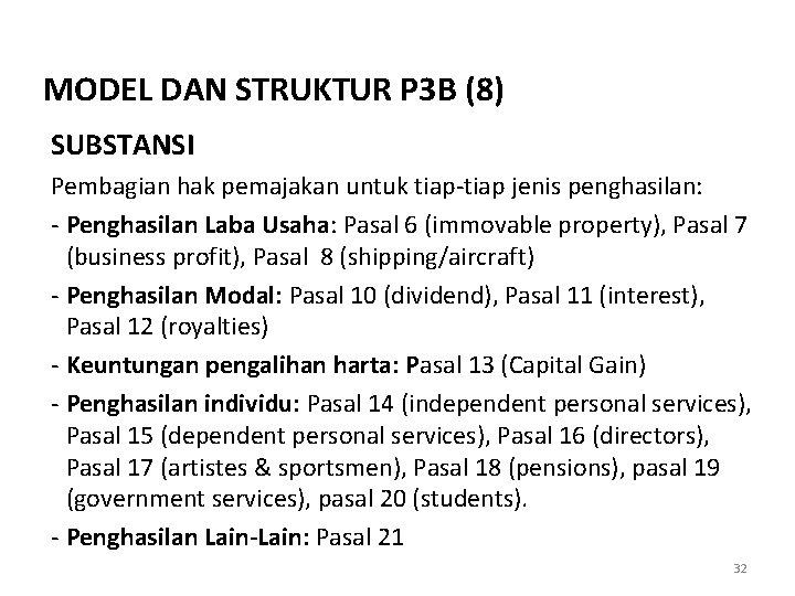 MODEL DAN STRUKTUR P 3 B (8) SUBSTANSI Pembagian hak pemajakan untuk tiap-tiap jenis