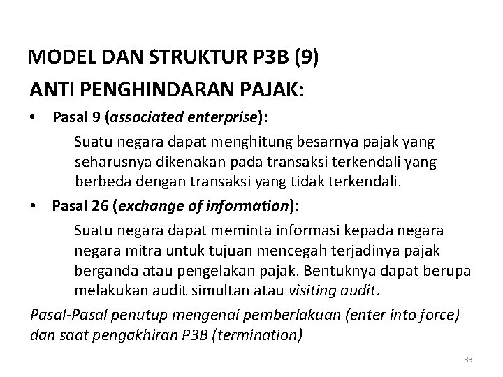 MODEL DAN STRUKTUR P 3 B (9) ANTI PENGHINDARAN PAJAK: • Pasal 9 (associated