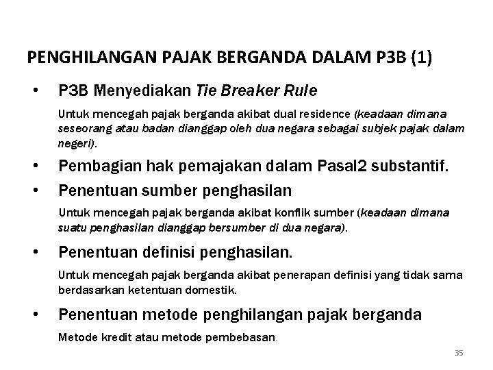 PENGHILANGAN PAJAK BERGANDA DALAM P 3 B (1) • P 3 B Menyediakan Tie