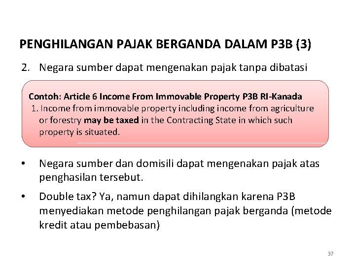 PENGHILANGAN PAJAK BERGANDA DALAM P 3 B (3) 2. Negara sumber dapat mengenakan pajak
