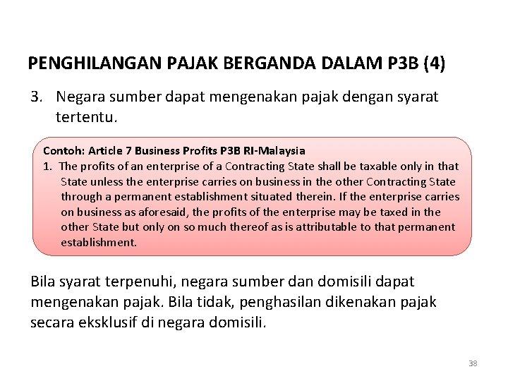 PENGHILANGAN PAJAK BERGANDA DALAM P 3 B (4) 3. Negara sumber dapat mengenakan pajak