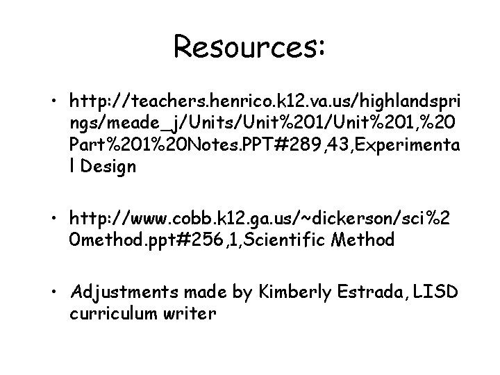 Resources: • http: //teachers. henrico. k 12. va. us/highlandspri ngs/meade_j/Units/Unit%201, %20 Part%201%20 Notes. PPT#289,