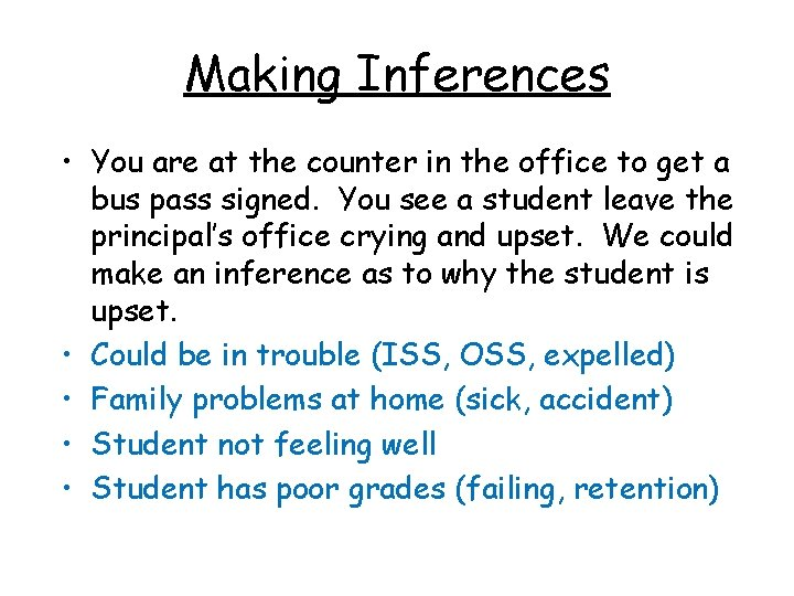 Making Inferences • You are at the counter in the office to get a