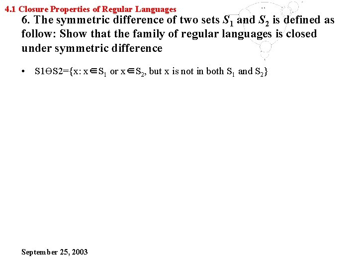 4. 1 Closure Properties of Regular Languages 6. The symmetric difference of two sets