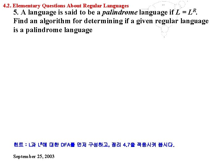 4. 2. Elementary Questions About Regular Languages 5. A language is said to be