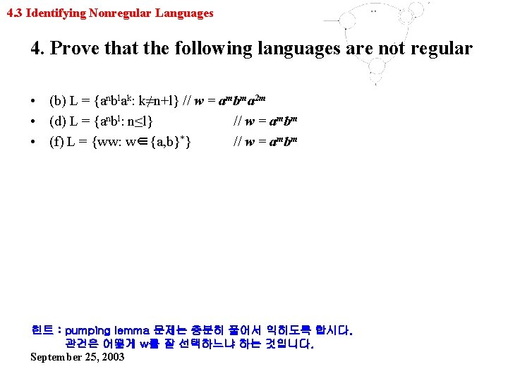 4. 3 Identifying Nonregular Languages 4. Prove that the following languages are not regular