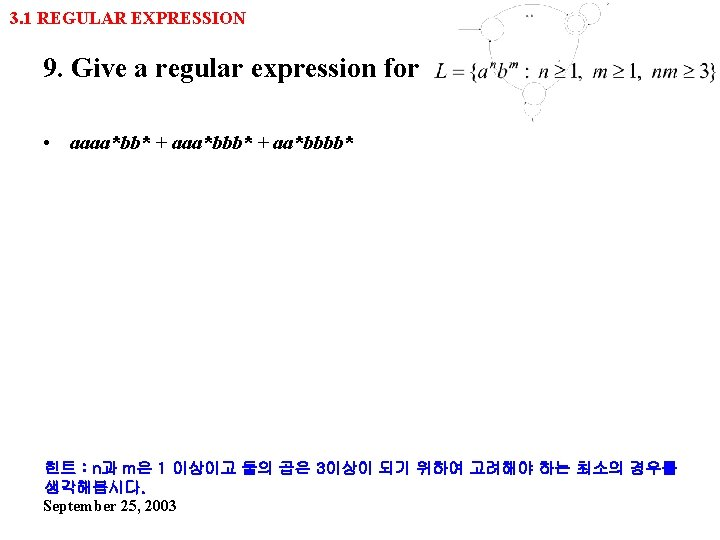 3. 1 REGULAR EXPRESSION 9. Give a regular expression for • aaaa*bb* + aaa*bbb*