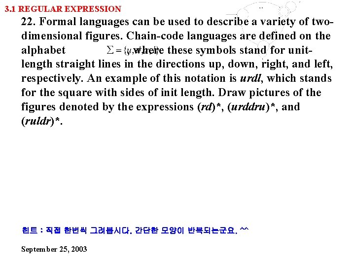 3. 1 REGULAR EXPRESSION 22. Formal languages can be used to describe a variety