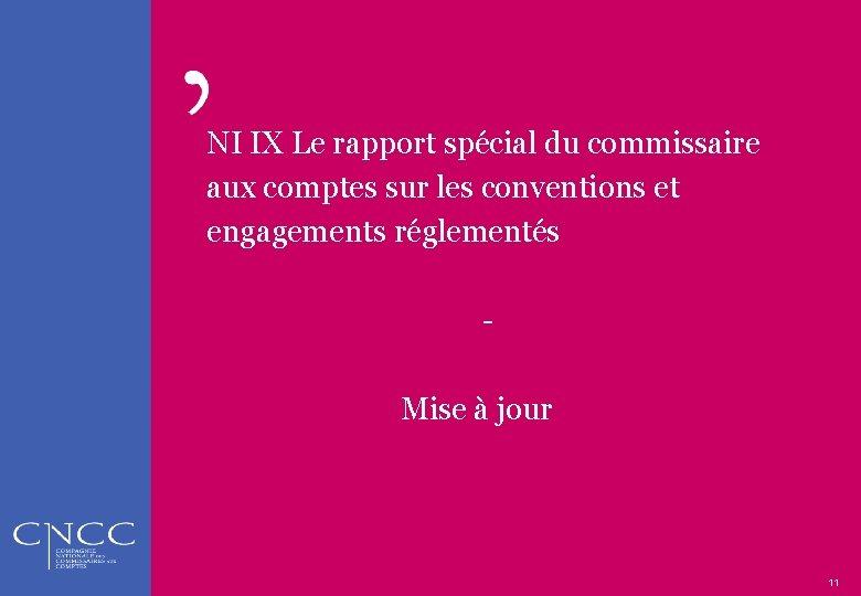 NI IX Le rapport spécial du commissaire aux comptes sur les conventions et engagements