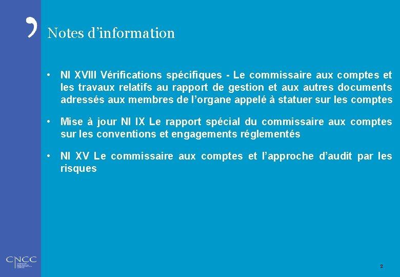 Notes d'information • NI XVIII Vérifications spécifiques - Le commissaire aux comptes et les