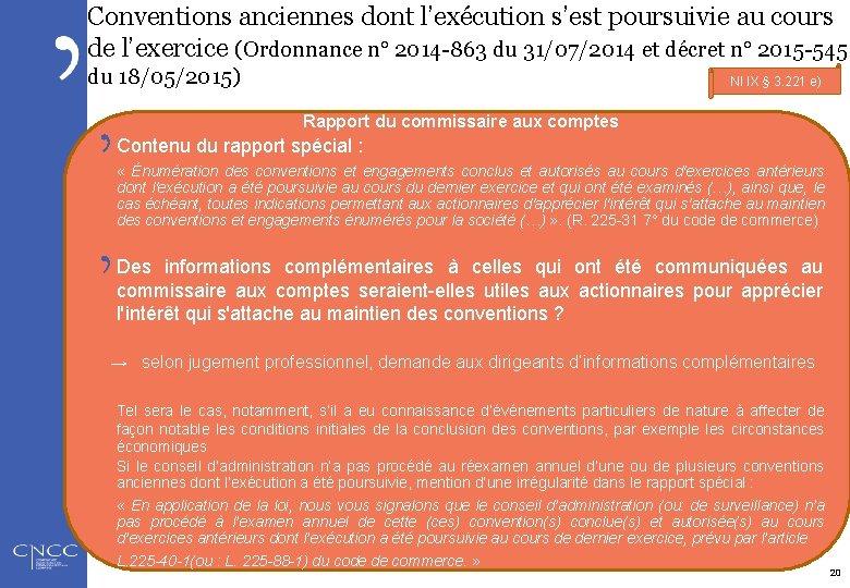 Conventions anciennes dont l'exécution s'est poursuivie au cours de l'exercice (Ordonnance n° 2014