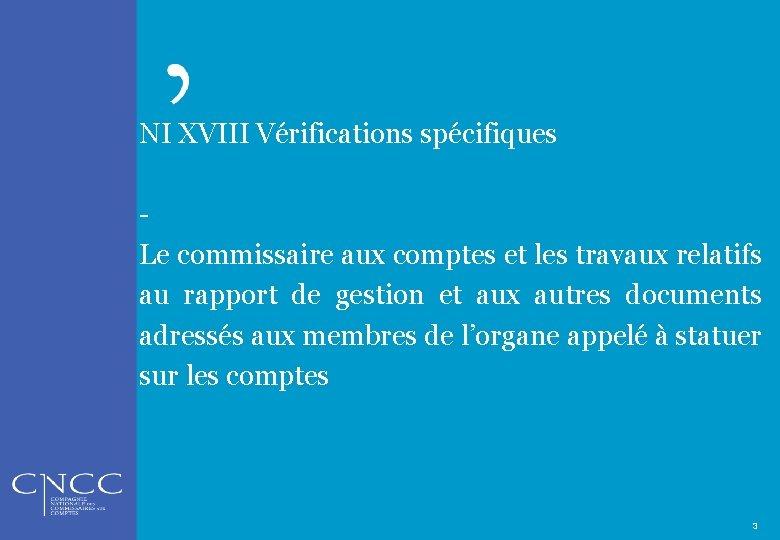 NI XVIII Vérifications spécifiques Le commissaire aux comptes et les travaux relatifs au rapport