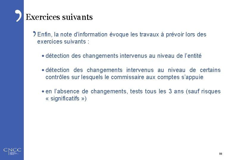 Exercices suivants Enfin, la note d'information évoque les travaux à prévoir lors des exercices