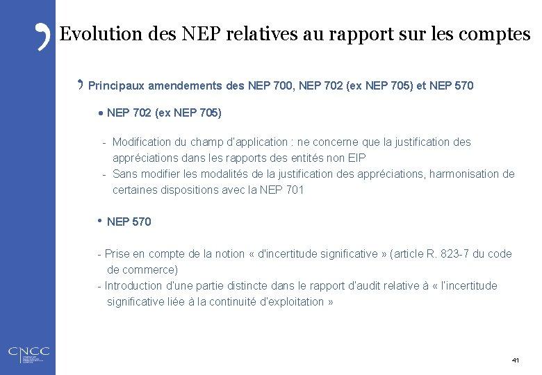 Evolution des NEP relatives au rapport sur les comptes Principaux amendements des NEP 700,