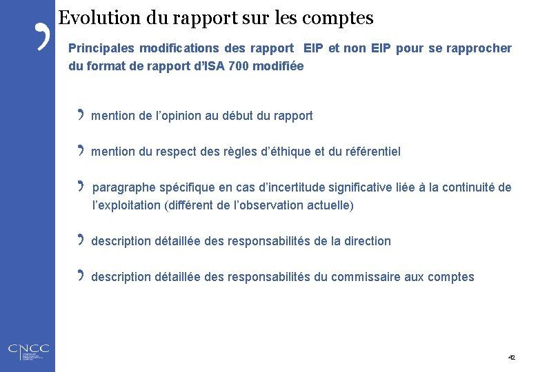 Evolution du rapport sur les comptes Principales modifications des rapport EIP et non EIP