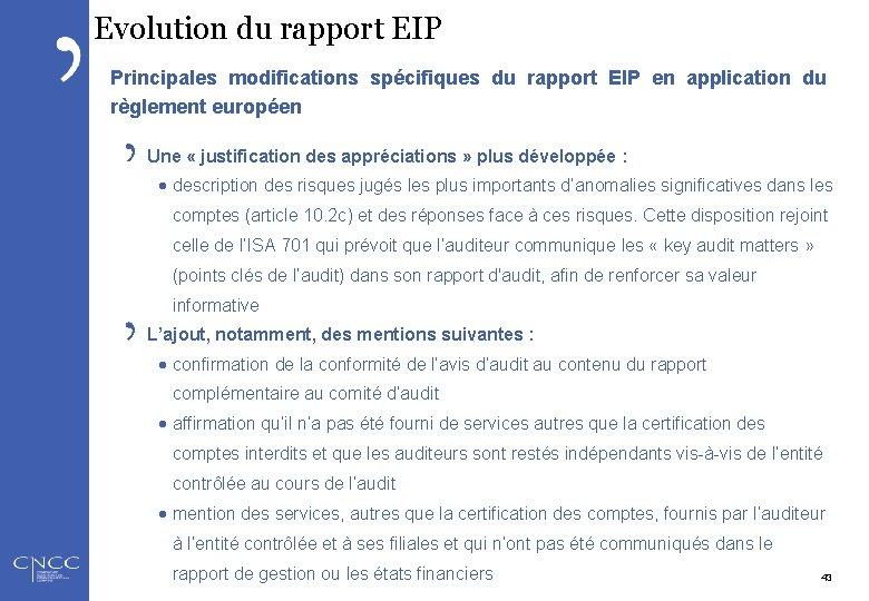 Evolution du rapport EIP Principales modifications spécifiques du rapport EIP en application du règlement