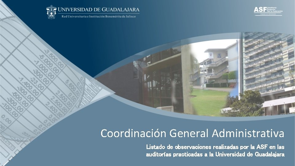 Coordinación General Administrativa Listado de observaciones realizadas por la ASF en las auditorías practicadas