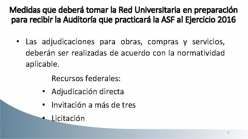 Medidas que deberá tomar la Red Universitaria en preparación para recibir la Auditoría que