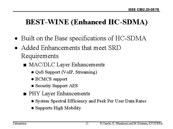 IEEE C 802. 20 -05/78 BEST-WINE (Enhanced HC-SDMA) · Built on the Base specifications