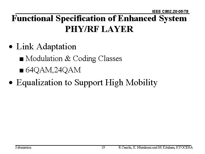IEEE C 802. 20 -05/78 Functional Specification of Enhanced System PHY/RF LAYER · Link