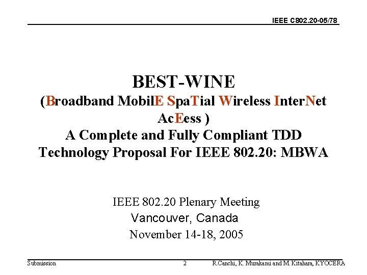 IEEE C 802. 20 -05/78 BEST-WINE (Broadband Mobil. E Spa. Tial Wireless Inter. Net